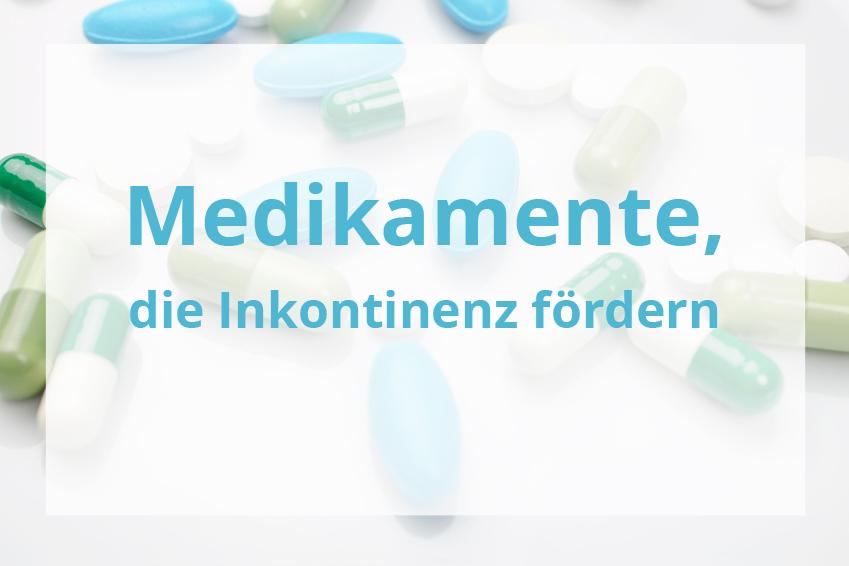 Medikamente die Inkontinenz förden
