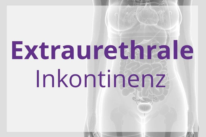 Extraurethrale Inkontinenz